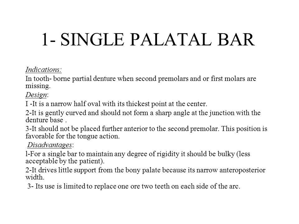 1- SINGLE PALATAL BAR Indications: