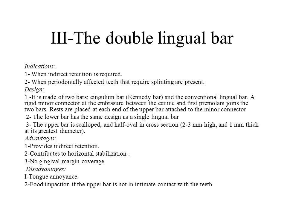 III-The double lingual bar