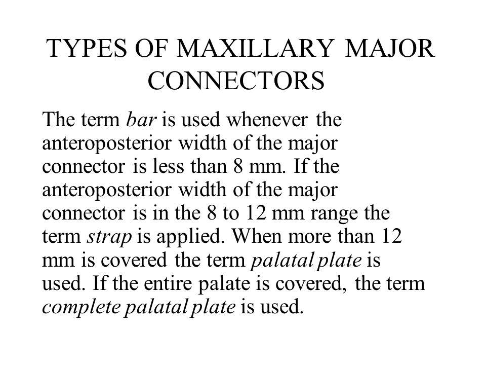 TYPES OF MAXILLARY MAJOR CONNECTORS