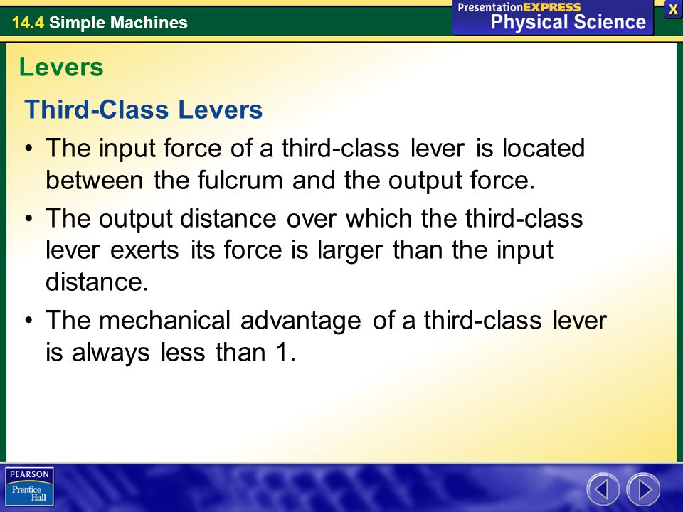 Levers Third-Class Levers. The input force of a third-class lever is located between the fulcrum and the output force.