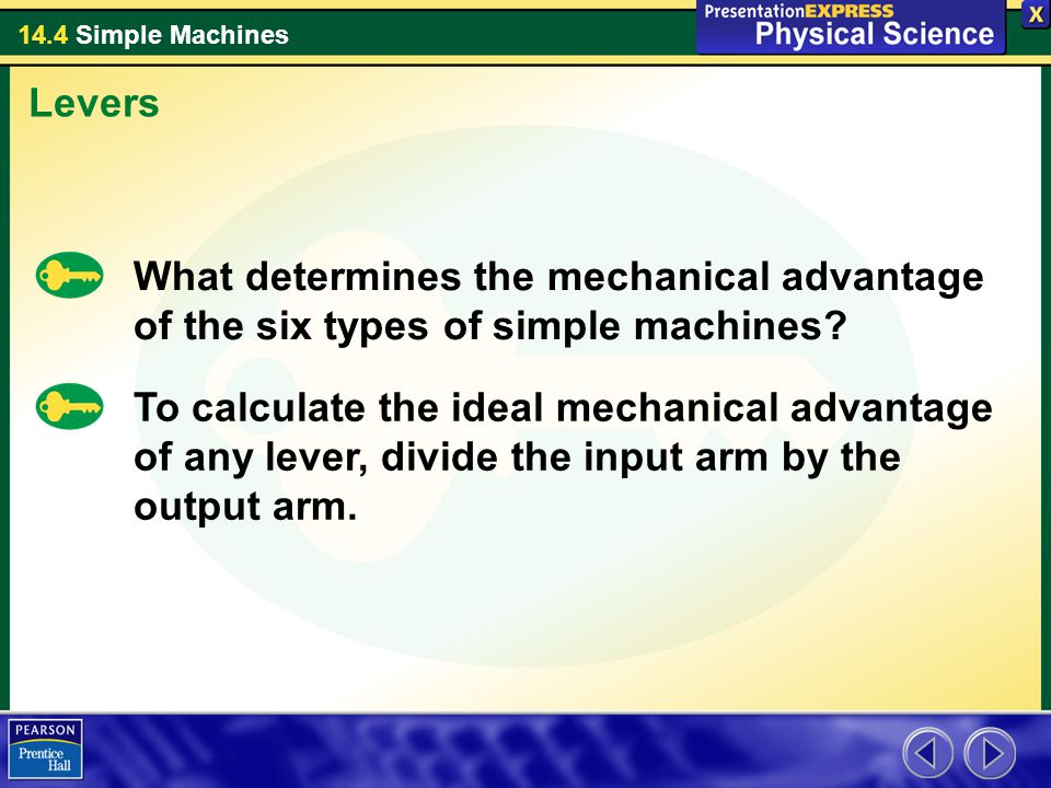 Levers What determines the mechanical advantage of the six types of simple machines