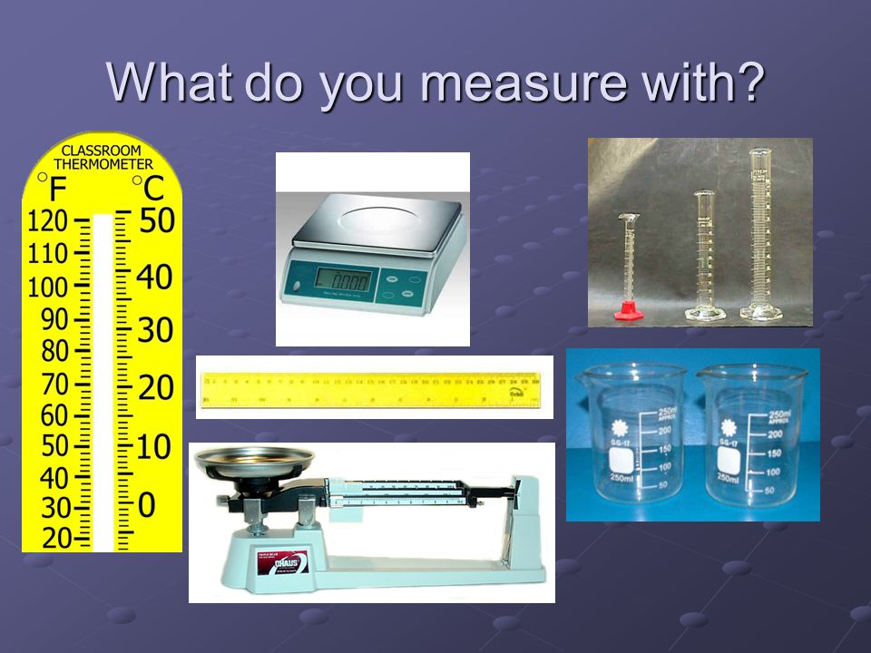 What do you measure with