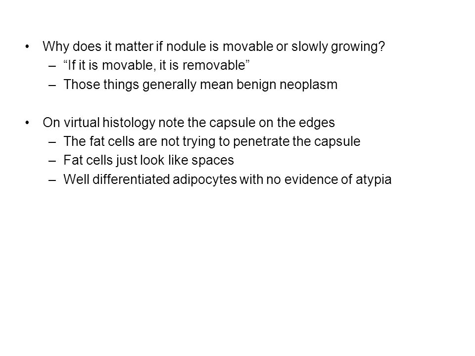 Why does it matter if nodule is movable or slowly growing