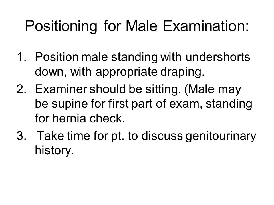 Positioning for Male Examination: