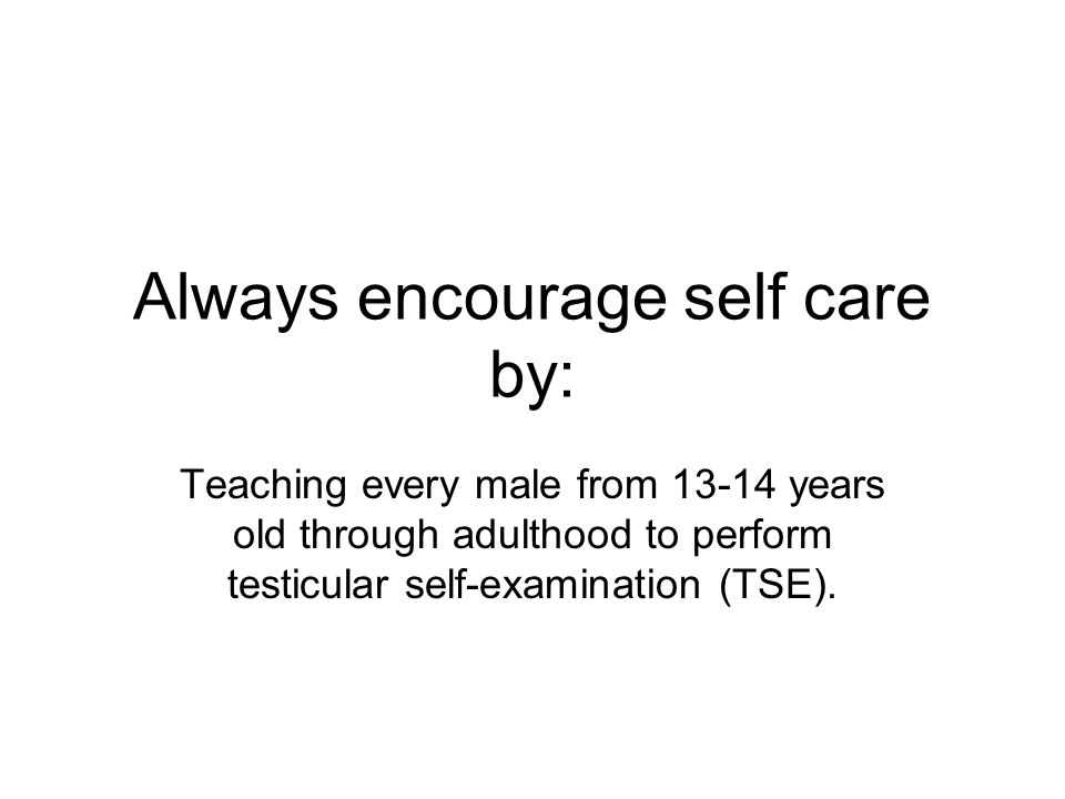 Always encourage self care by:
