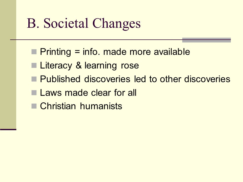 B. Societal Changes Printing = info. made more available