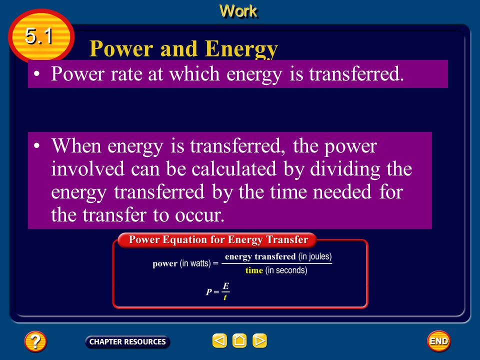 Power and Energy 5.1 Power rate at which energy is transferred.