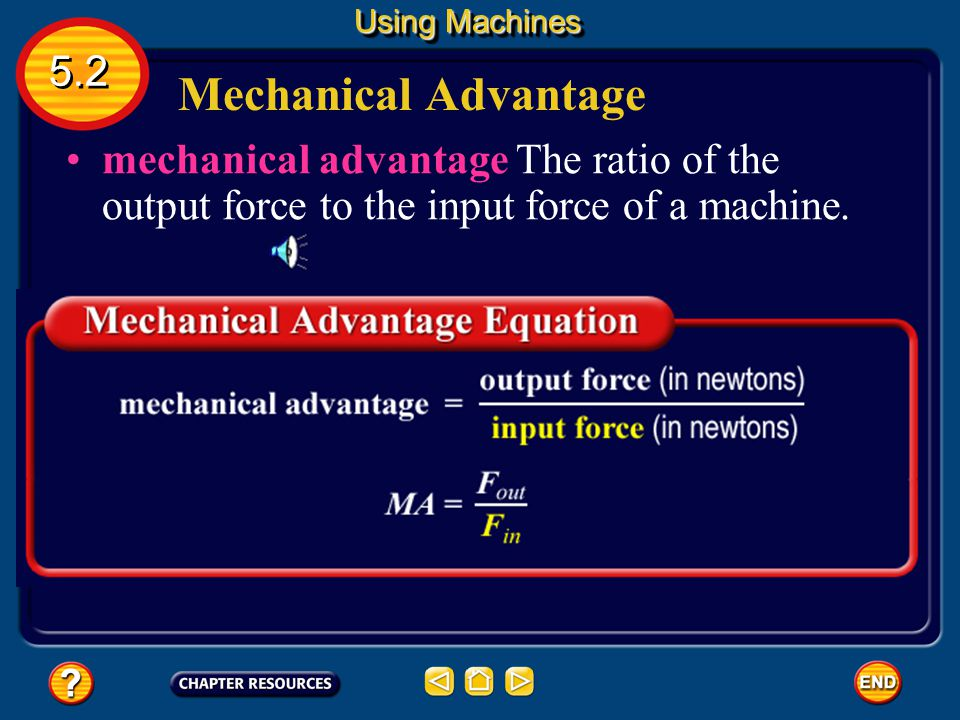 Using Machines 5.2. Mechanical Advantage.
