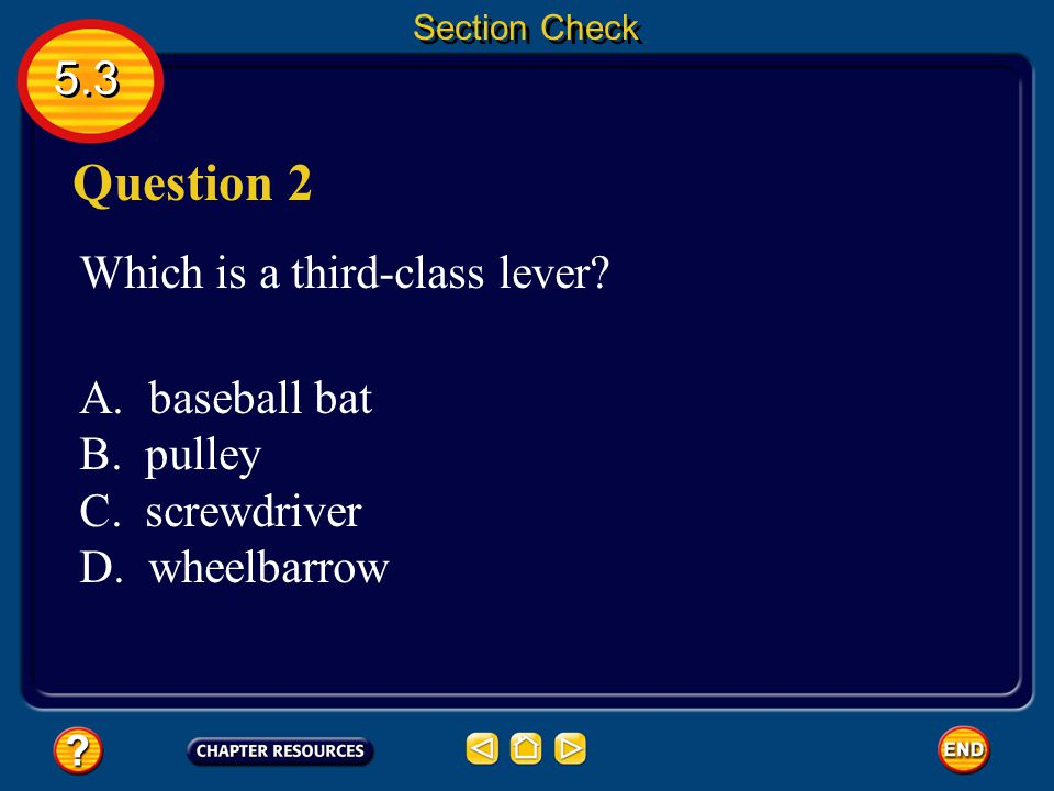 Question 2 5.3 Which is a third-class lever baseball bat pulley