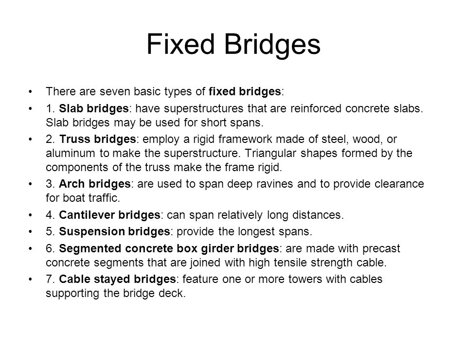 Fixed Bridges There are seven basic types of fixed bridges: