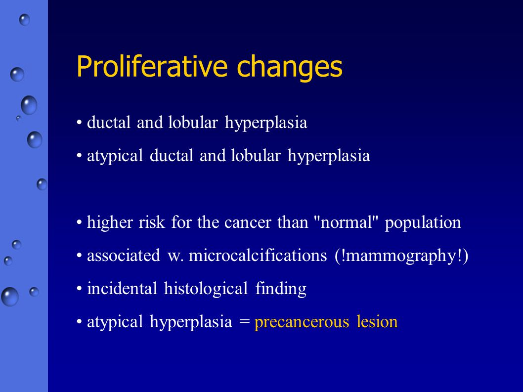 Proliferative changes