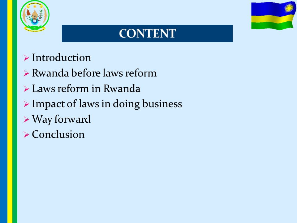 CONTENT Introduction Rwanda before laws reform Laws reform in Rwanda