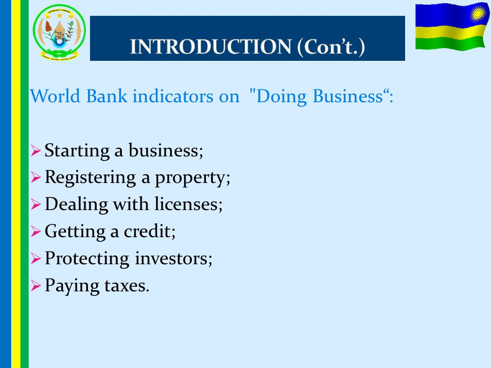 INTRODUCTION (Con't.) World Bank indicators on Doing Business :