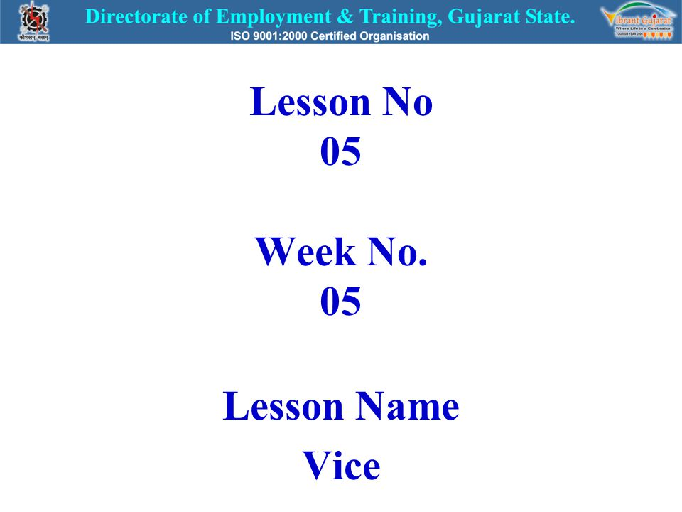 Lesson No 05 Week No. 05 Lesson Name Vice