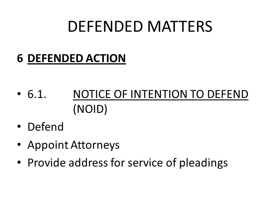 DEFENDED MATTERS 6 DEFENDED ACTION