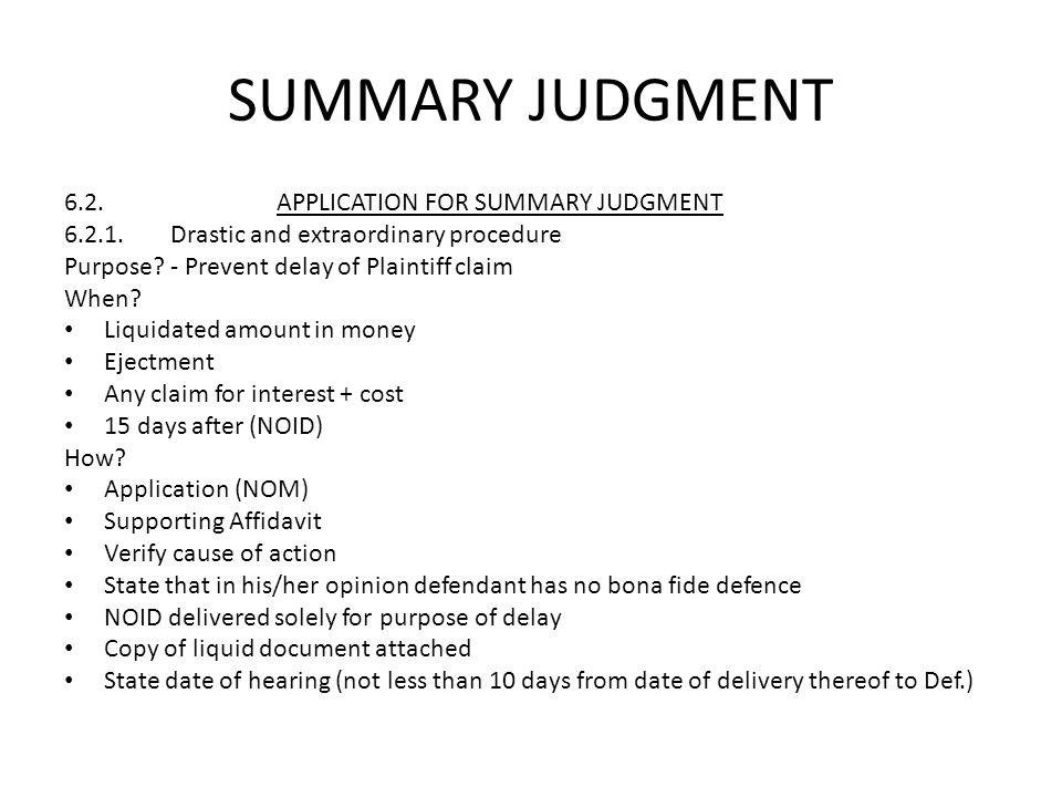 SUMMARY JUDGMENT 6.2. APPLICATION FOR SUMMARY JUDGMENT