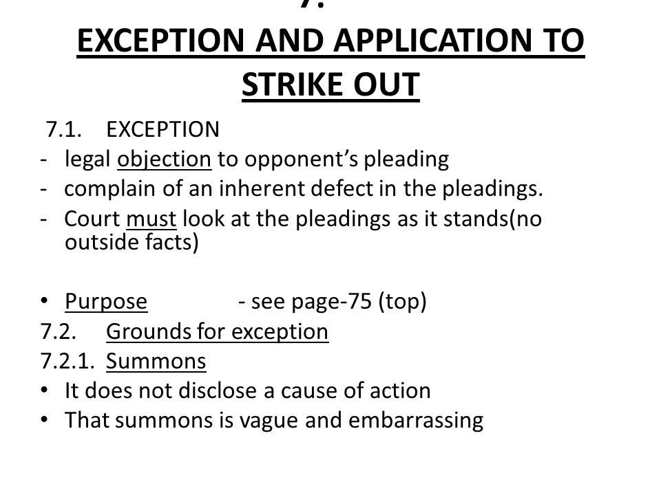 7. EXCEPTION AND APPLICATION TO STRIKE OUT