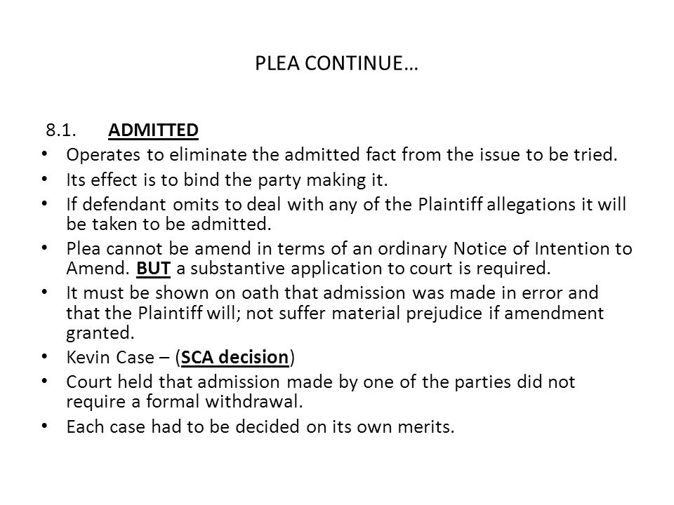 PLEA CONTINUE… 8.1. ADMITTED