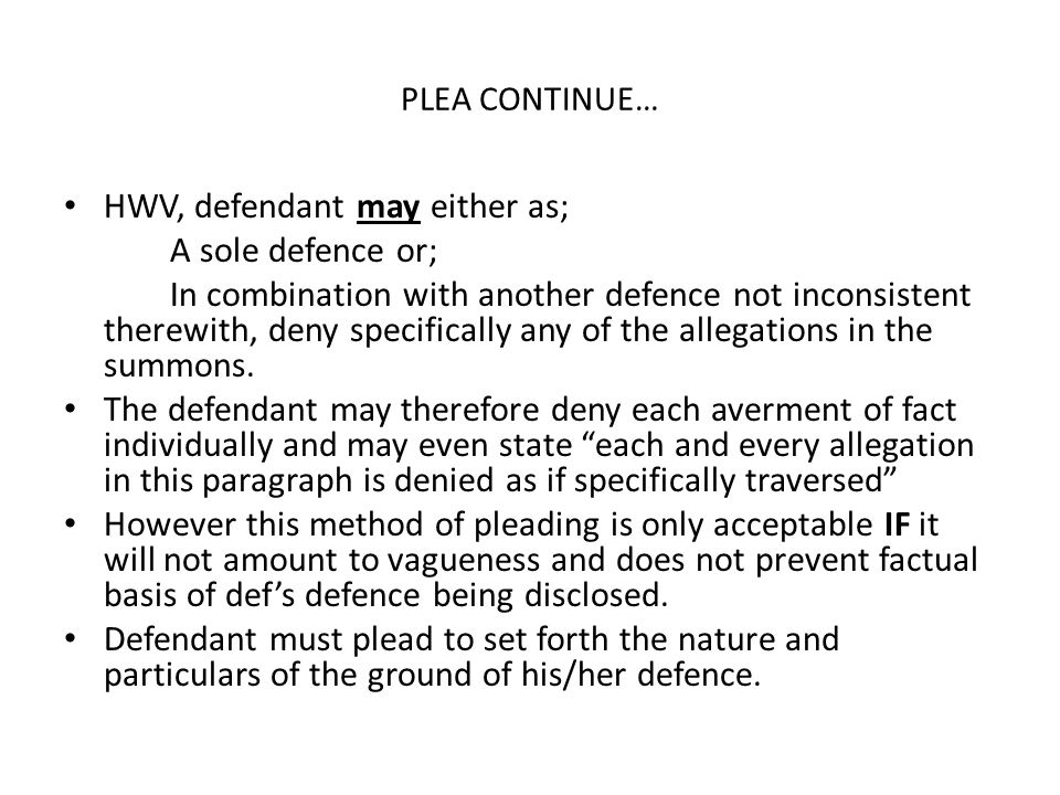 HWV, defendant may either as; A sole defence or;