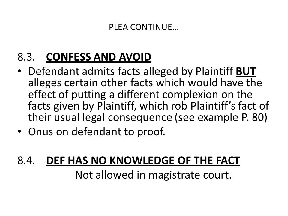 Onus on defendant to proof. 8.4. DEF HAS NO KNOWLEDGE OF THE FACT