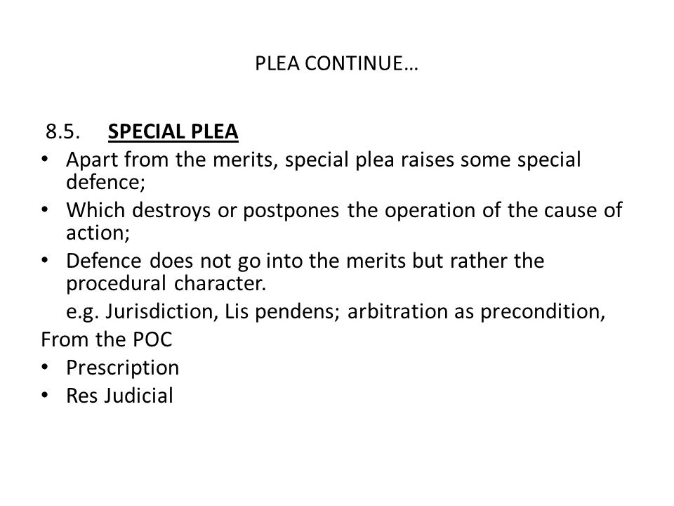 Apart from the merits, special plea raises some special defence;