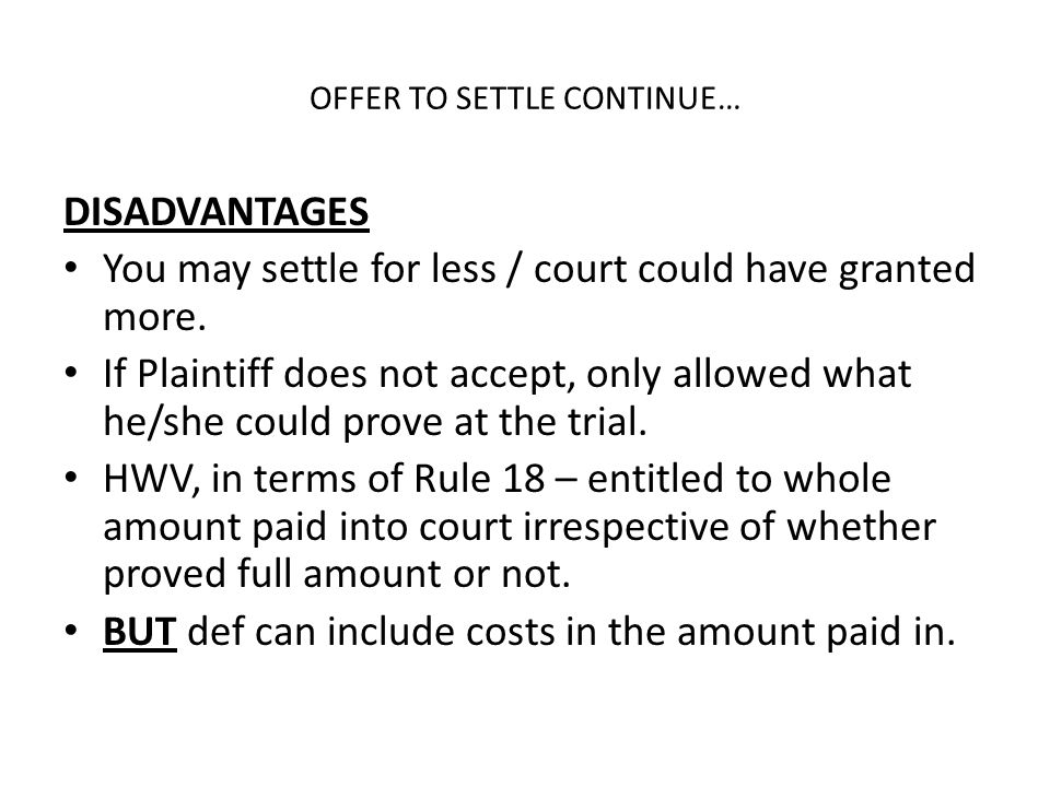 OFFER TO SETTLE CONTINUE…