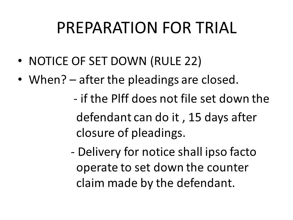 PREPARATION FOR TRIAL NOTICE OF SET DOWN (RULE 22)