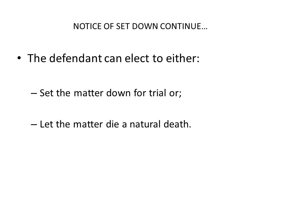 NOTICE OF SET DOWN CONTINUE…