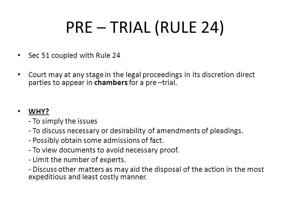 PRE – TRIAL (RULE 24) Sec 51 coupled with Rule 24