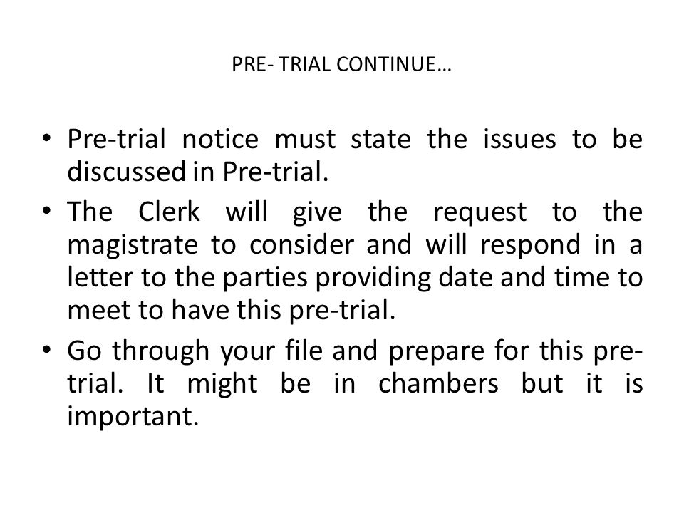 Pre-trial notice must state the issues to be discussed in Pre-trial.