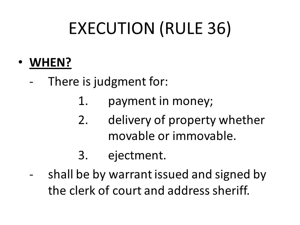 EXECUTION (RULE 36) WHEN - There is judgment for: