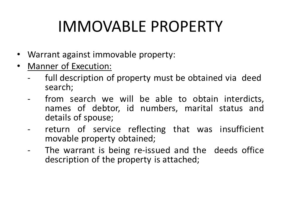 IMMOVABLE PROPERTY Warrant against immovable property: