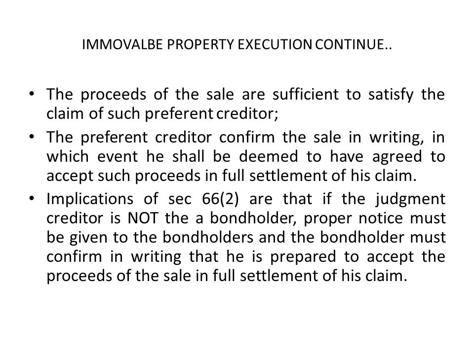 IMMOVALBE PROPERTY EXECUTION CONTINUE..