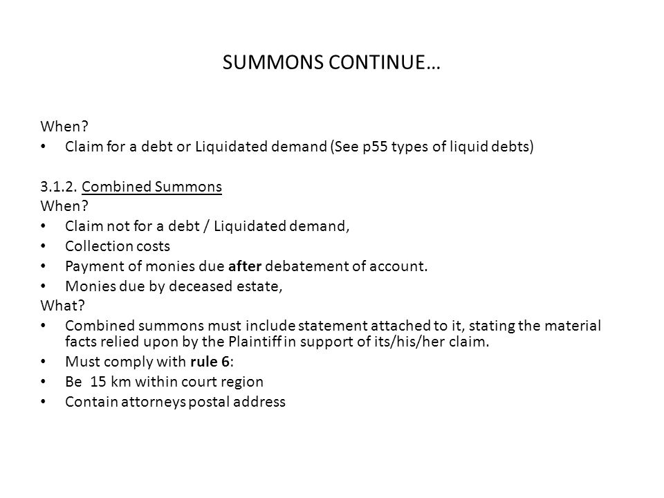 SUMMONS CONTINUE… When