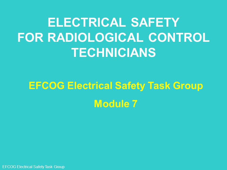 ELECTRICAL SAFETY FOR RADIOLOGICAL CONTROL TECHNICIANS