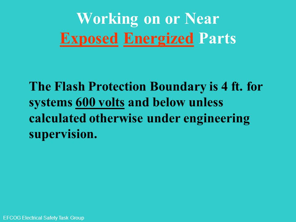 Working on or Near Exposed Energized Parts
