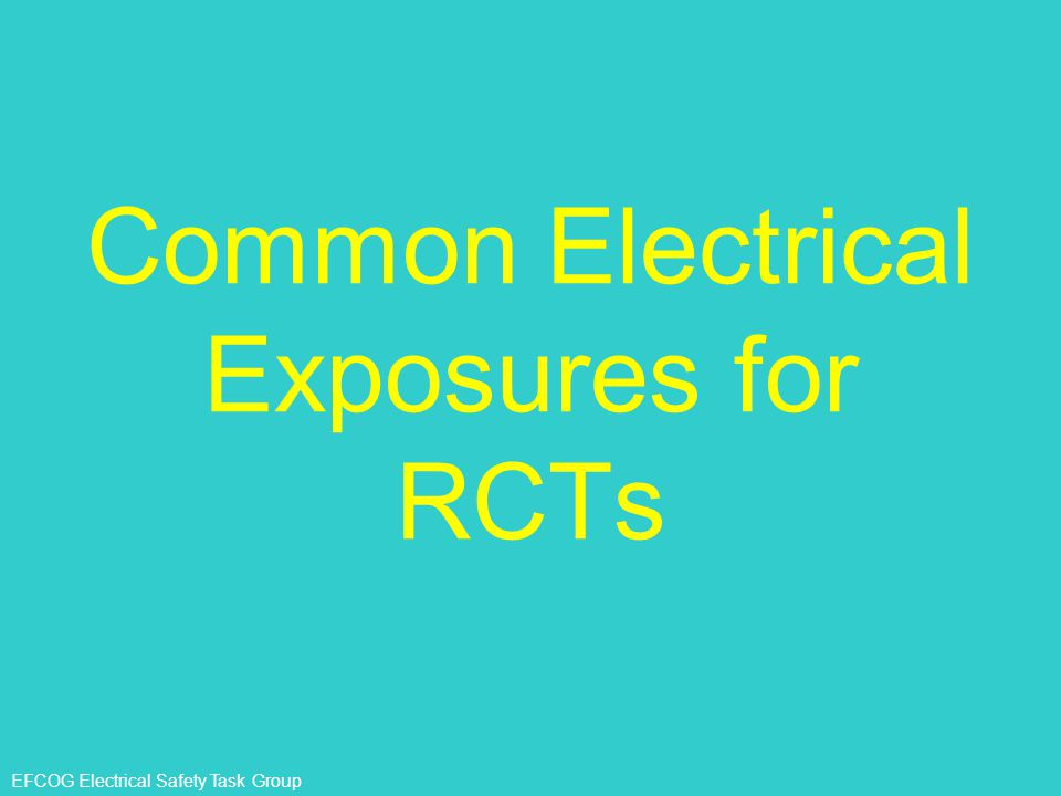 Common Electrical Exposures for RCTs