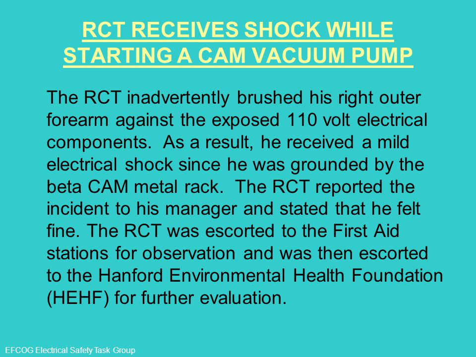 RCT RECEIVES SHOCK WHILE STARTING A CAM VACUUM PUMP