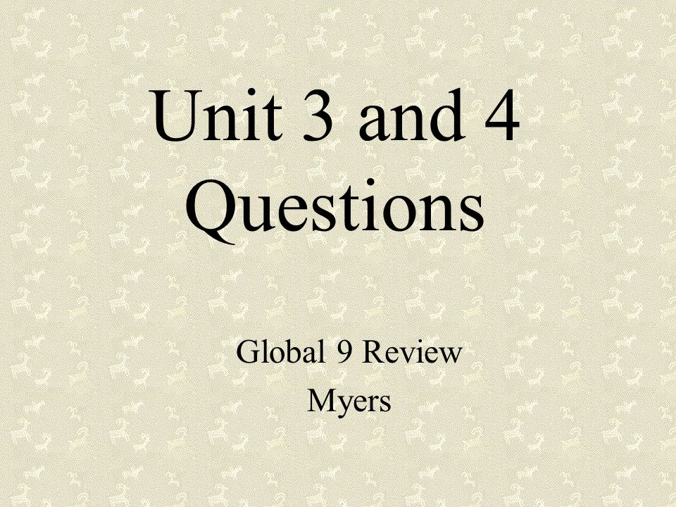 Unit 3 and 4 Questions Global 9 Review Myers