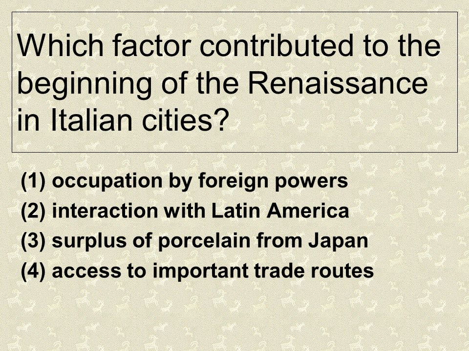 Which factor contributed to the beginning of the Renaissance in Italian cities