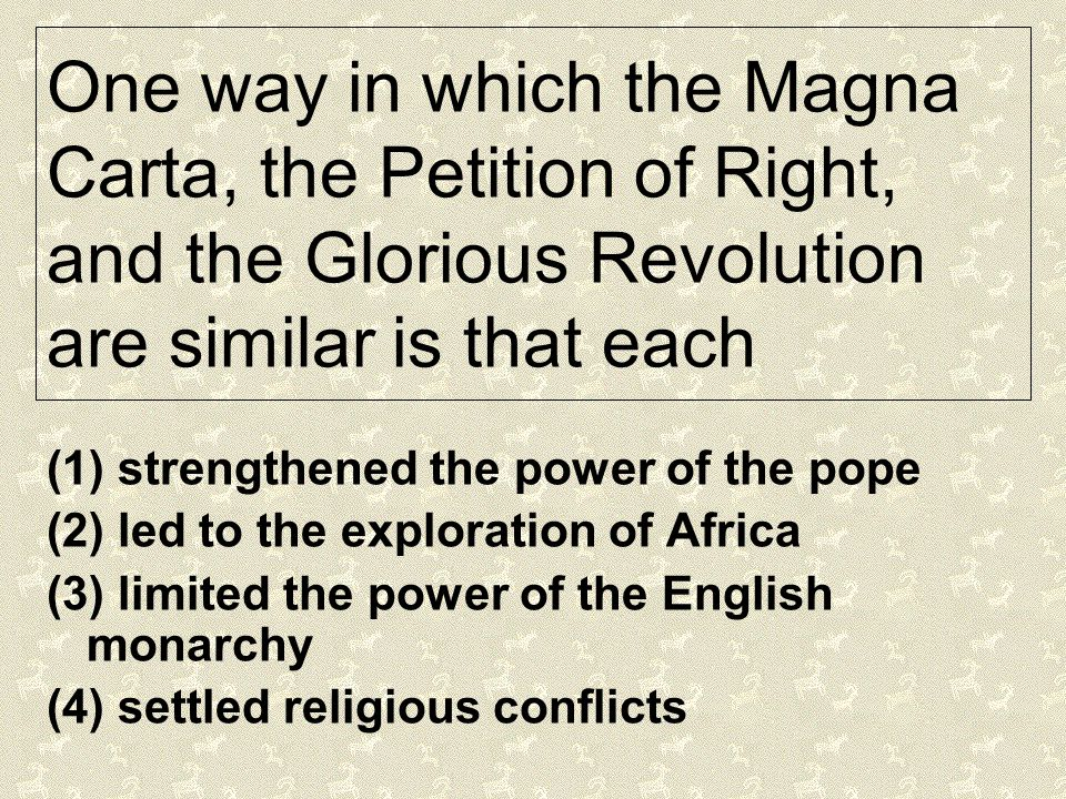 One way in which the Magna Carta, the Petition of Right, and the Glorious Revolution are similar is that each