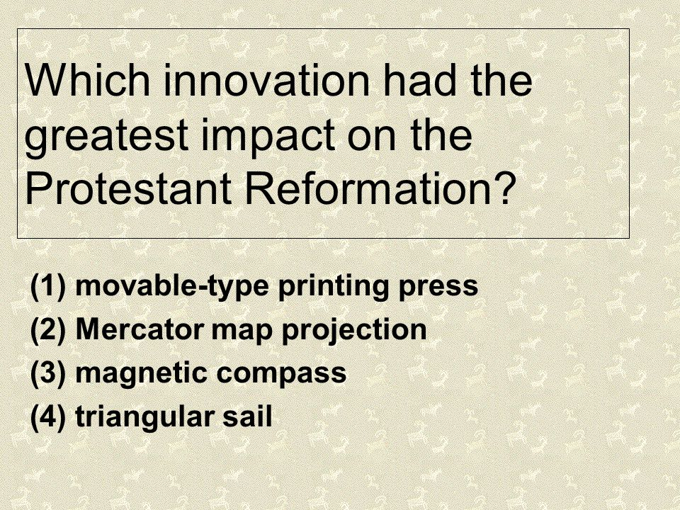 Which innovation had the greatest impact on the Protestant Reformation