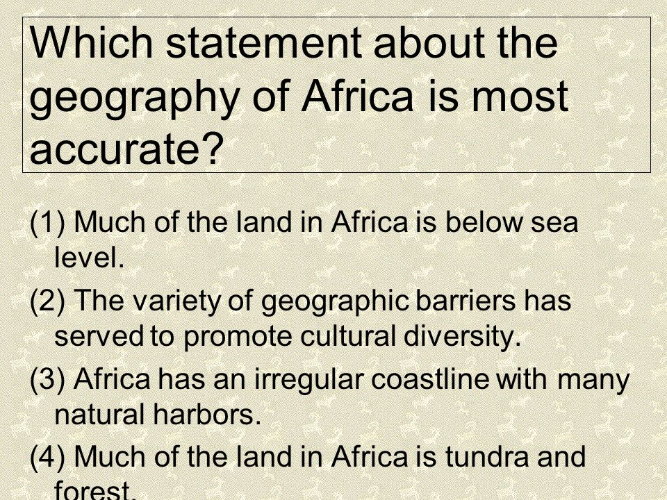 Which statement about the geography of Africa is most accurate