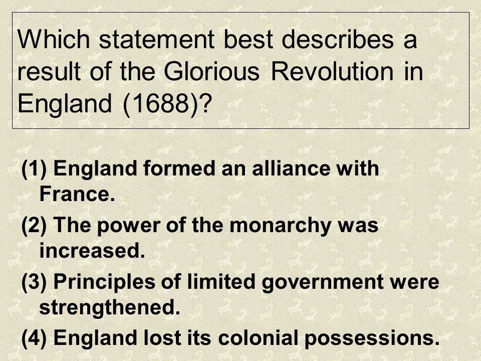 Which statement best describes a result of the Glorious Revolution in England (1688)