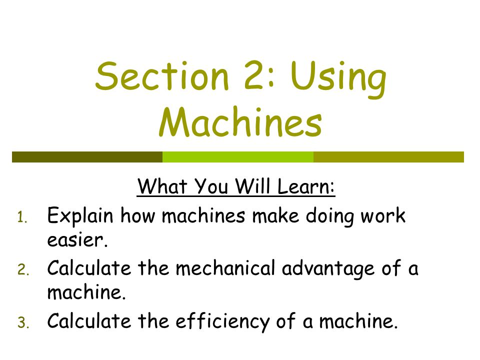 Section 2: Using Machines