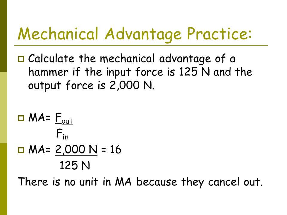 Mechanical Advantage Practice: