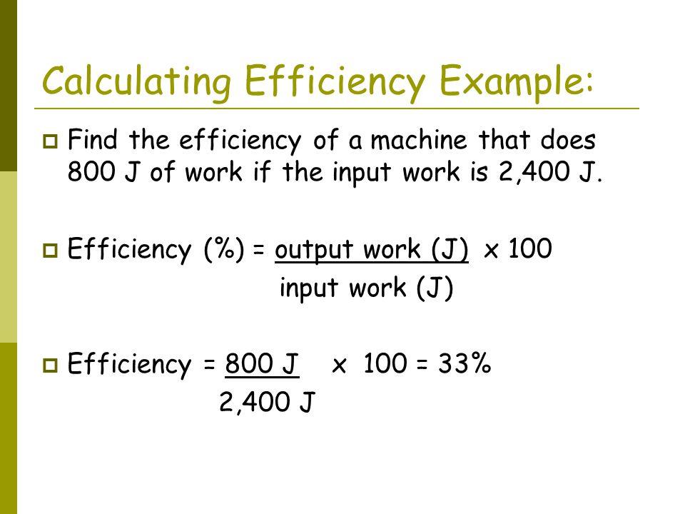 Calculating Efficiency Example: