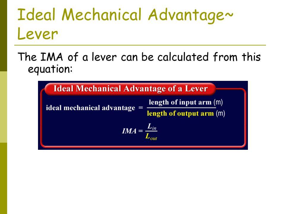 Ideal Mechanical Advantage~ Lever