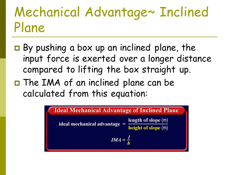 Mechanical Advantage~ Inclined Plane