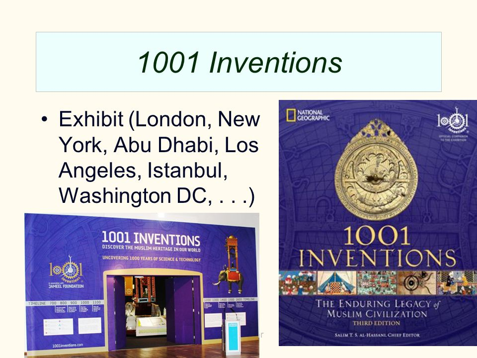 1001 Inventions Exhibit (London, New York, Abu Dhabi, Los Angeles, Istanbul, Washington DC, . . .) and catalog.